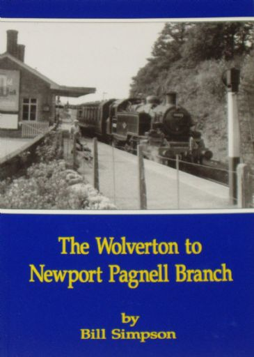 The Wolverton to Newport Pagnell Branch, by Bill Simpson